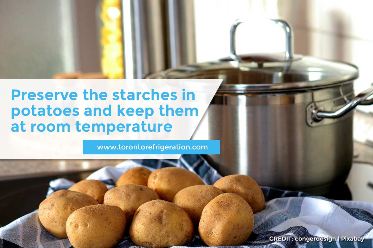Preserve the starches in potatoes and keep them at room temperature