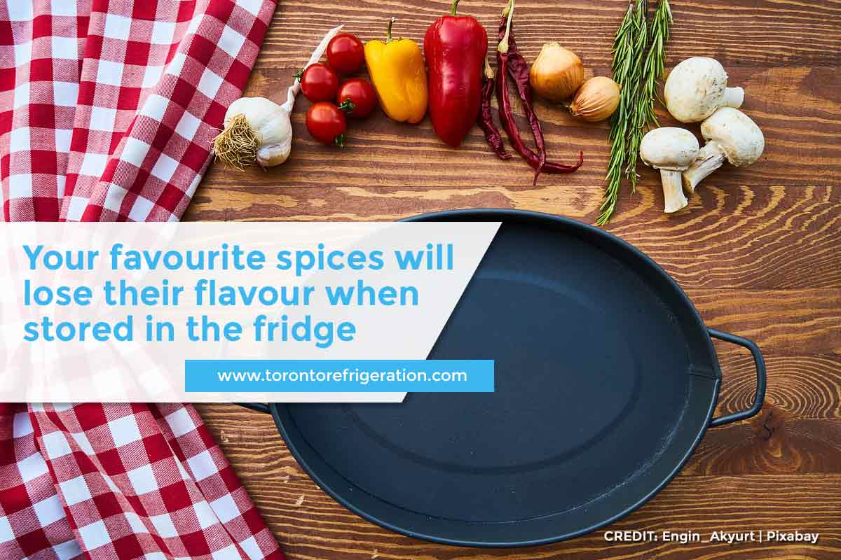 Your favourite spices will lose their flavour when stored in the fridge