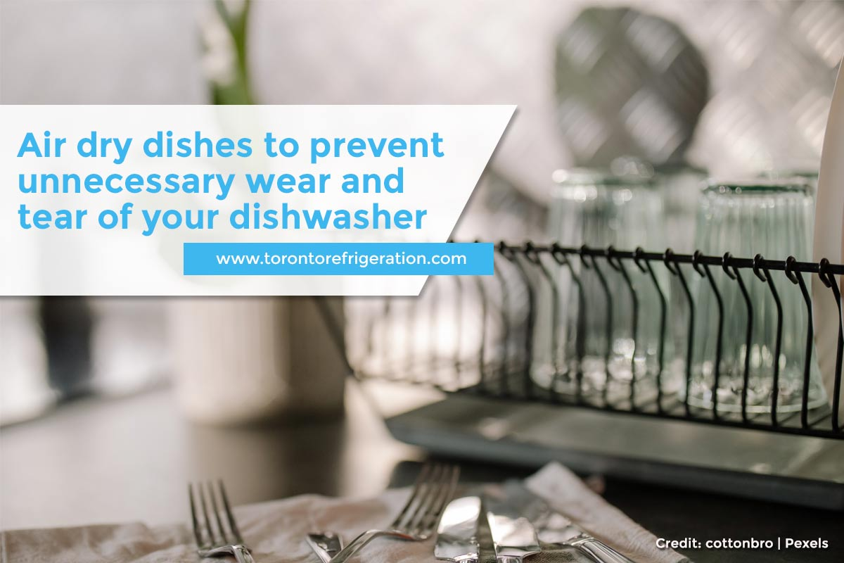 Air dry dishes to prevent unnecessary wear and tear of your dishwasher
