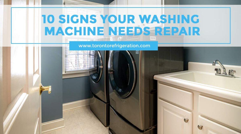 10 Signs Your Washing Machine Needs Repair