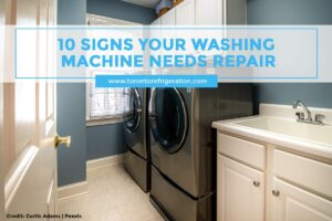 10 Signs Your Washing Machine Needs Repair