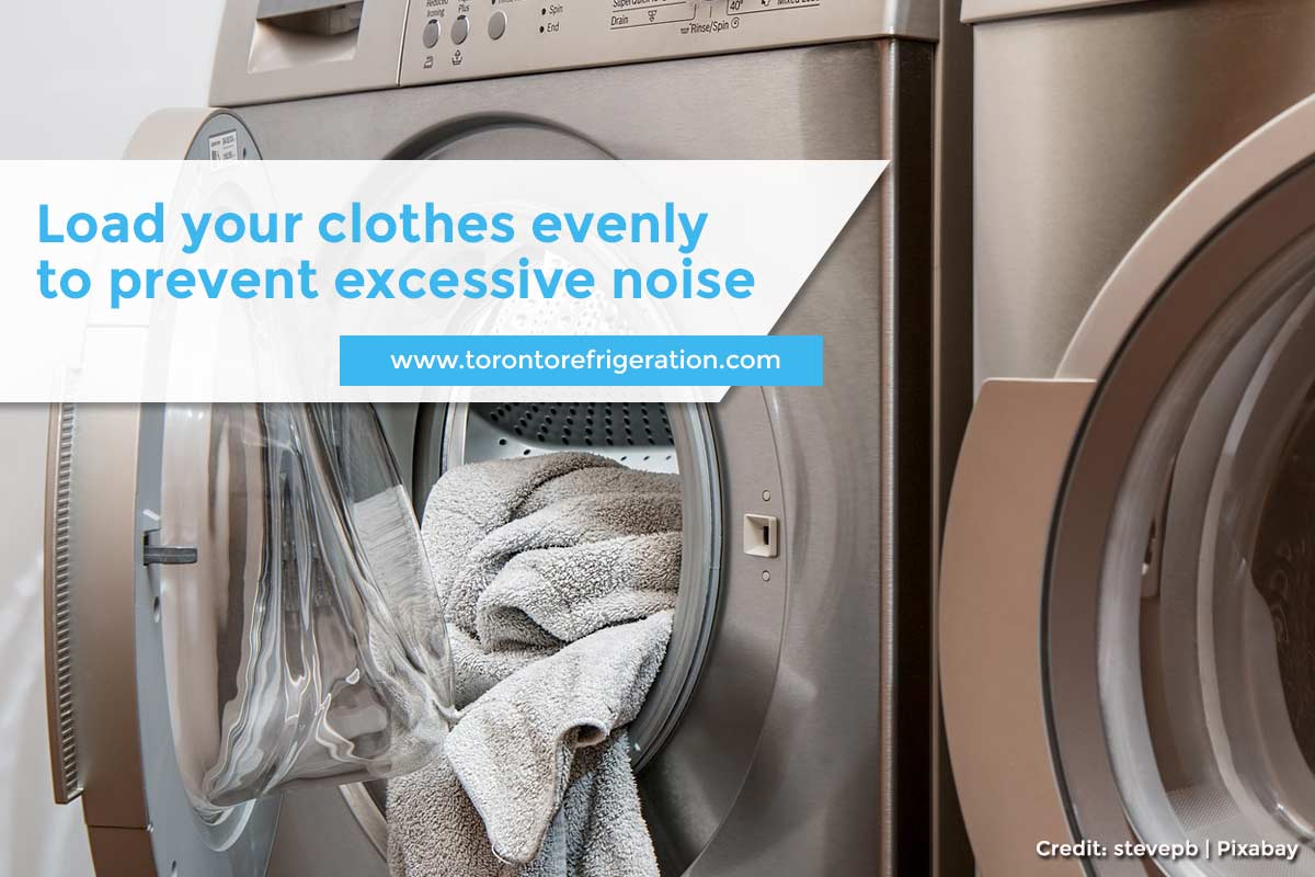 Load your clothes evenly to prevent excessive noise