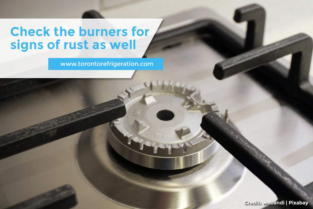 Check the burners for signs of rust as well