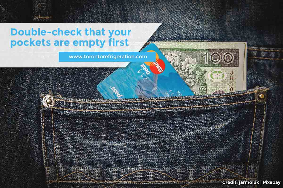 Double-check that your pockets are empty first