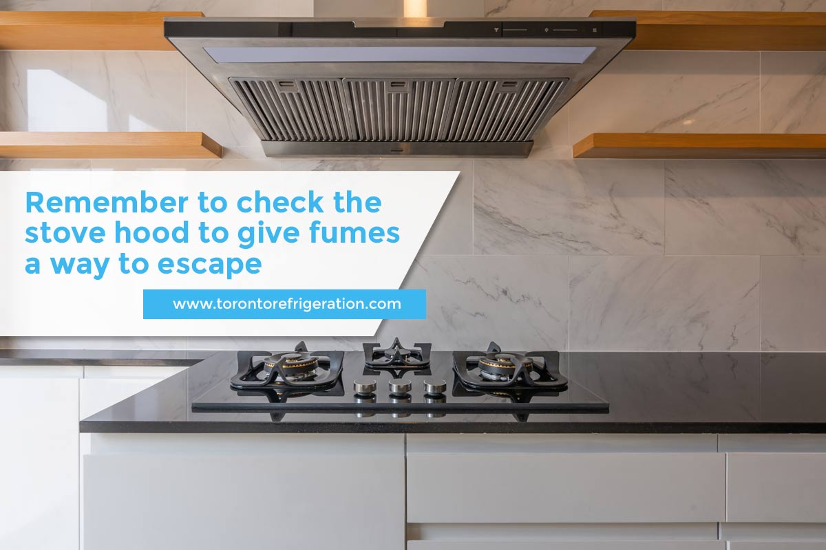 Remember to check the stove hood to give fumes a way to escape